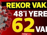48'i yerel 62 pozitif vaka...Salgında rekor vaka sayısı