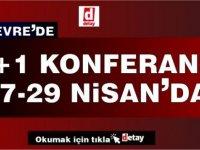 5+1 Kıbrıs Konferansı 27-29 Nisan Cenevre'de yapılacak