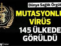 DSÖ: Toplam 145 ülkede mutasyonlu virüs görüldü