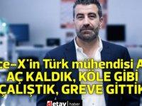 Space-X'in Türk mühendisi Altan: Aç kaldık, köle gibi çalıştık, greve gittik