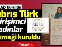 Kıbrıs Türk Girişimci Kadınlar Derneği kuruldu