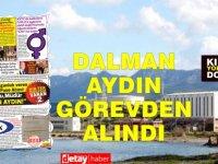 Gazetemizin belgeli ve ısrarlı yayınları sonrası Kıb-Tek'de  DALMAN AYDIN görevinden uzaklaştırıldı!