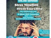 """""""Stres Yönetimi Ve Stresle Başa Çıkma"""" Konulu Online Seminer"""