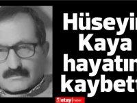 Eski Alayköy Belediye Başkanı Hüseyin Kaya hayatını kaybetti
