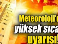 Meteoroloji Dairesi Uyardı: Sıcak hava kütlesi geliyor!