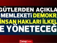 Örgütlerden açıklama:Bu memleketi demokrasi ve insan hakları ilkeleri ile yöneteceğiz!