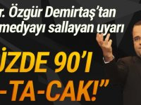 Prof. Dr. Özgür Demirtaş'dan olay açıklama: ''Yüzde 90'ı batacak!''