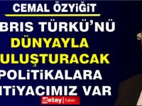 """Özyiğit: """"Kıbrıs Türkü'nü Dünyadan Daha Da Koparacak Değil, Buluşturacak Politikalara İhtiyacımız Var"""""""