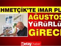 Mehmetçik imar planına kavuşuyor… Hedef Ağustos sonu