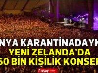 Dünya karantinadayken Yeni Zelanda'da 50 bin kişilik konser