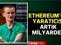Ethereum'un yaratıcısı artık milyarder