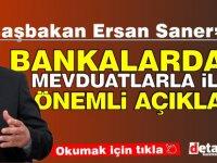 Saner: Bankalardaki mevduatlarla ilgili açıklama yaptı...