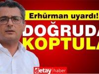 """Erhürman: Cumhurbaşkanı da Hükümet de """"doğrular""""dan koptu!"""