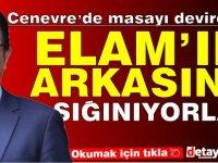 Akansoy: Cenevre'de masayı deviren siyasi cephe şimdi de Elam'ın arkasına sığınmaya başladı.