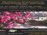 "Rus Ressam Ekaterina Shenayova'nın ""Cyprus Summer 2021"" Sergisi Art Gallery Cyprus'ta  Sergilenecek"