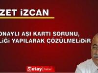 """BKP Genel Başkanı İzcan: """"AB Onaylı Aşı Kartı Sorunu, İşbirliği Yapılarak Çözülmelidir"""""""