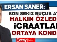 Saner:Son 8 buçuk ayda Kıbrıs Türk halkının yıllardır özlemiş olduğu icraatlar ortaya kondu