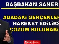 """UBP Genel Başkanı, Başbakan Saner: """"Adadaki Gerçeklerden Hareket Edilirse Çözüm Bulunabilir"""""""