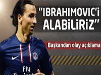 ''Ibrahimovic'i alabiliriz...''