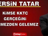 Tatar:Kimse KKTC gerçeğini görmezden gelemez