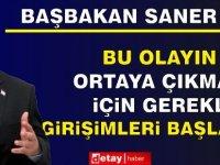 """Ersan Saner: """"Bu olayın ortaya çıkması için gerekli girişimleri başlattım"""""""