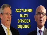 Aziz Yıldırım Talat'ı Off-Side'a Düşürdü!