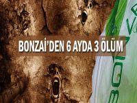 Bonzai'den 3 ölüm