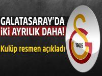 Galatasaray'da 2 ayrılık daha!
