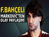 Fenerbahçeli Markovic'ten olay paylaşım!