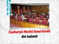 Cumhuriyet Meclisi Genel Kurulu dün toplandı