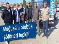 Mağusa'lı otobüs şoförlerleri tepkili