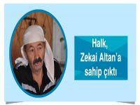 Halk, Zekai Altan'a sahip çıktı