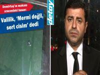 Demirtaş'ın makam aracındaki hasar: Valilik, 'Mermi değil, sert cisim' dedi
