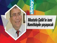 Mustafa Çelik'in ismi Hamitköy'de yaşayacak