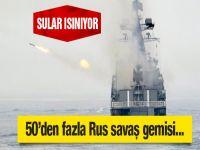 Rusya 50'den fazla savaş gemisiyle...