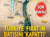 Fırat Nehri'nin batısı özel güvenlik bölgesi ilan edildi