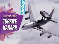 NATO'dan flaş Türkiye kararı! O uçaklar geliyor!