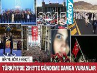 Türkiye'de 2015 böyle geçti