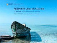 """''Uluslararası Akdeniz'de Çevresel Güvenlik Konferansı"""" başladı."""
