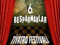 Beşparmaklar Tiyatro Festivali altıncı kez perde yapıyor
