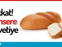 Beyaz ekmek sigara kadar tehlikeli