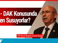 TDP: DAİ ve DAK Konusunda yetkililer neden susuyor?