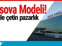 Ercan'a Kosova Modeli!