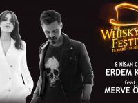 Erdem Kınay ve Merve Özbey The Whisky Festival'de sahne alacak