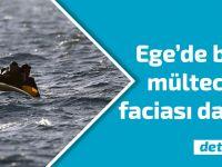 Yine facia: Ege'de batan teknede beş sığınmacı öldü, beşi kurtarıldı