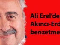 Ali Erel'den Akıncı-Erdoğan benzetmesi!