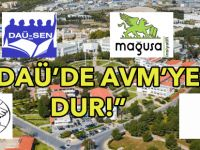 """4 örgütten """"DAÜ'de AVM'ye dur!"""" eylemi düzenleniyor!"""