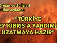 """""""Türkiye Güney Kıbrıs'a yardım elini uzatmaya hazır"""""""