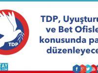 TDP, Uyuşturucu ve Bet Ofisleri konusunda panel düzenleyecek