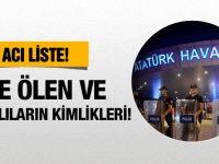 Atatürk Havaalanı patlaması ölenlerin ve yaralıların isimleri